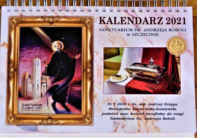kalendarz biurkowy na 2021 rok, wydany przez Oddział Stowarzyszenia Krzewienia Kultu Św. Andrzeja Boboli przy Sanktuarium Św. Andrzeja Boboli w Szczecinie